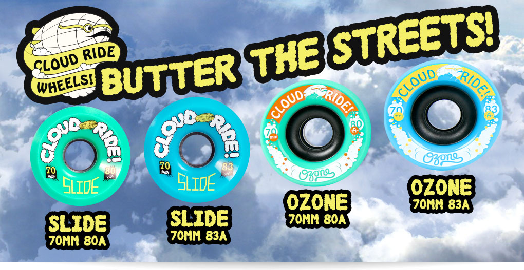 Butter the Streets with the new Cloud Ride Wheels
