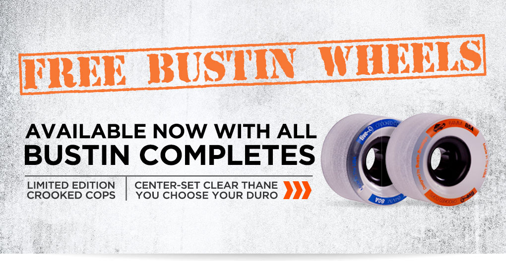 Free Bustin Wheels available with all Bustin Complete Longboards