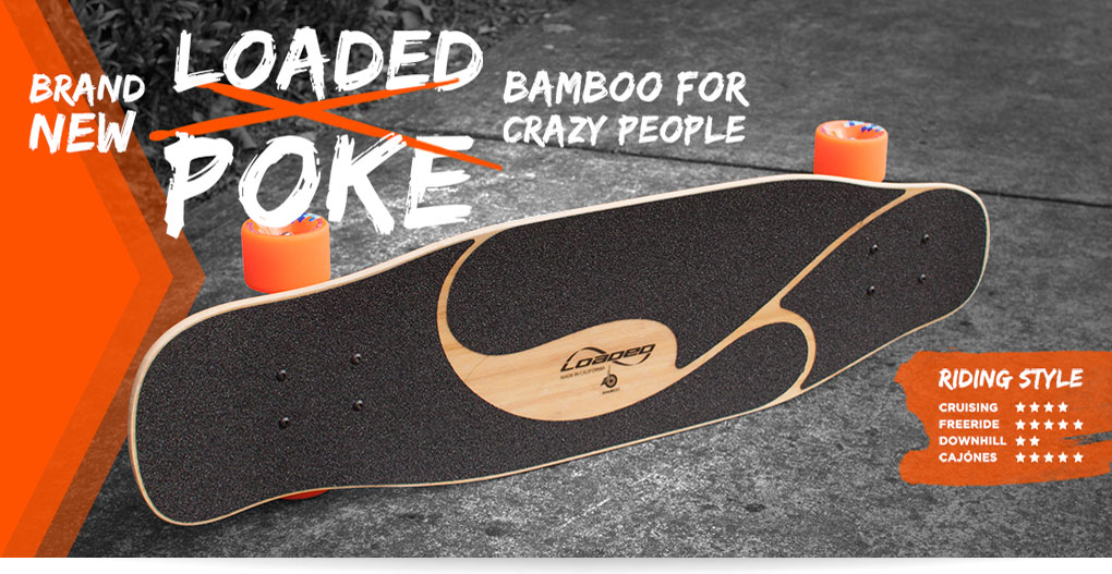 Brand New Loaded Poke Longboard - Bamboo for Crazy People